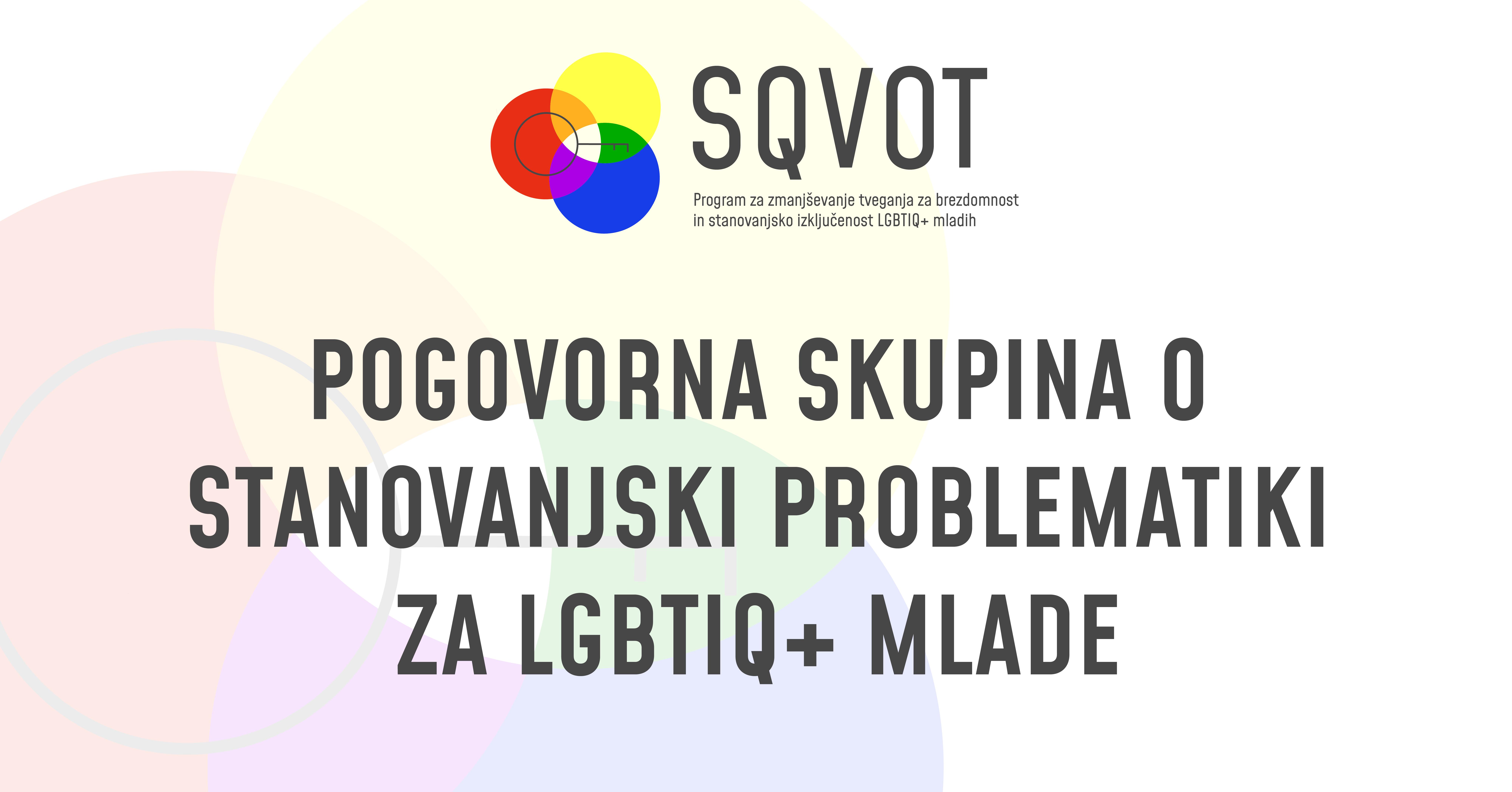 Pogovorna skupina o stanovanjski problematiki za LGBTIQ+ mlade